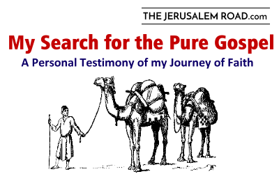 My Search for the Pure Gospel – Dave Rogers' Personal Testimony