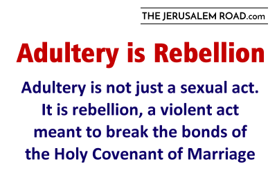 What is Adultery?  Adultery is Rebellion.