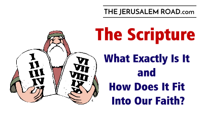 "What Exactly Is ""the Scripture"" and How Does It Fit into Our Faith?"